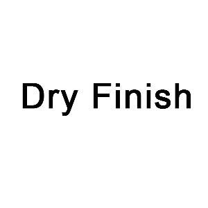 DRY FINISH